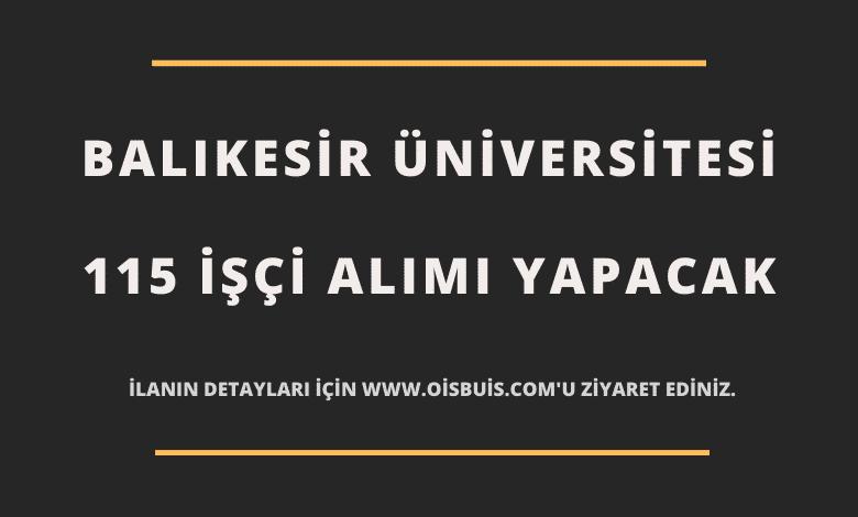 Balıkesir Üniversitesi 115 İşçi Alımı