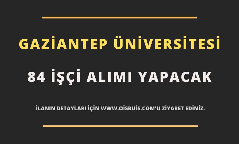Gaziantep Üniversitesi 84 İşçi Alımı