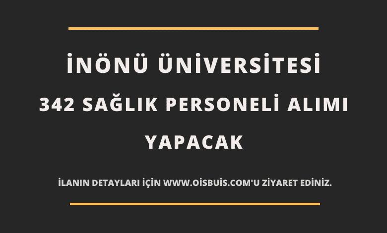 İnönü Üniversitesi Sözleşmeli 342 Sağlık Personeli Alımı