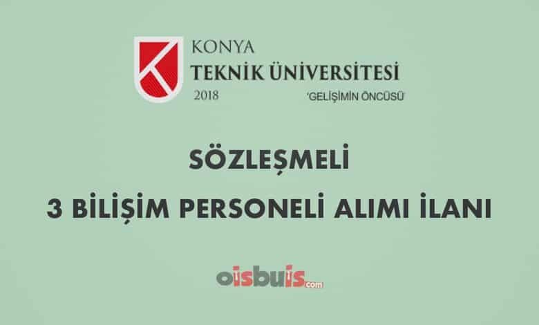 Konya Teknik Üniversitesi Sözleşmeli 3 Bilişim Personeli Alımı