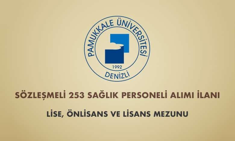 Pamukkale Üniversitesi Sözleşmeli 253 Sağlık Personeli Alımı